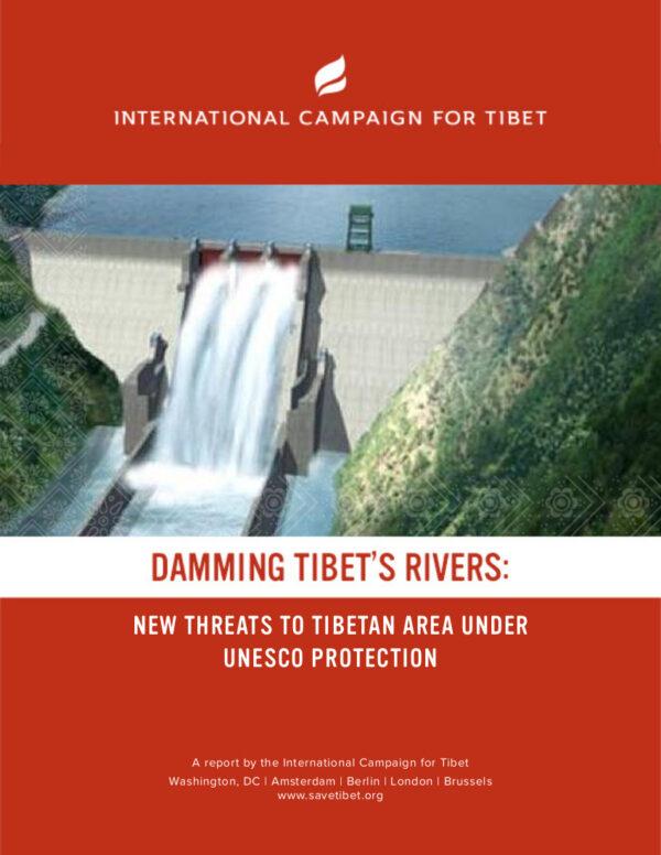 DAMMING TIBET'S RIVERS - NIEUWE BEDREIGINGEN VOOR TIBETAANSE GEBIEDEN ONDER UNESCO BESCHERMING